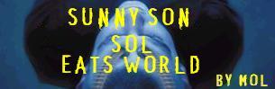 Sunny Sun, Sol, Eats World