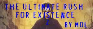 The Ultimate Rush for Existence 2